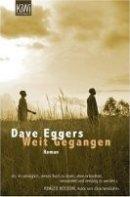 Dave Eggers: Weit gegangen