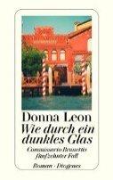 Donna Leon: Wie durch ein dunkles Glas