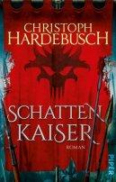 Christoph Hardebusch: Schattenkaiser