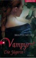 Brigitte Melzer: Vampyr - Die Jägerin