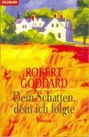 Robert Goddard: Dein Schatten, dem ich folgte