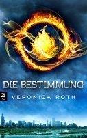 Veronica Roth: Die Bestimmung