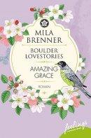Mila Brenner: Boulder Lovestories - Amazing Grace