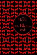Marissa Meyer: Wie Blut so rot