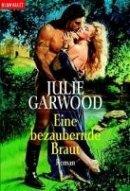 Julie Garwood: Eine bezaubernde Braut