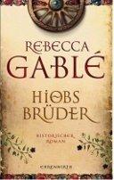 Rebecca Gablé: Hiobs Brüder