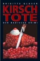 Brigitte Glaser: Kirschtote