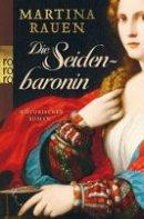 Martina Rauen: Die Seidenbaronin