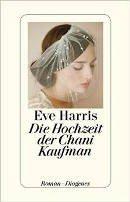 Eve Harris: Die Hochzeit der Chani Kaufman