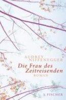 Audrey Niffenegger: Die Frau des Zeitreisenden