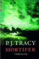 P. J. Tracy: Mortifer
