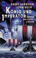 Harry Harrison, John Holm: König und Imperator
