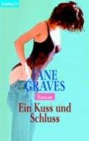 Jane Graves: Ein Kuss und Schluss