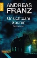 Andreas Franz: Unsichtbare Spuren
