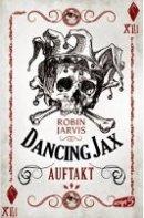 Robin Jarvis: Dancing Jax - Auftakt