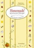 Birgit Hackl, Regina Schneider: Homemade - 99 kulinarische Mitbringsel