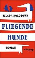 Wlada Kolosowa: Fliegende Hunde