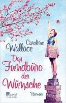 Caroline Wallace: Das Fundbüro der Wünsche