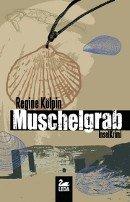 Regine Kölpin: Muschelgrab