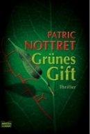 Patric Nottret: Grünes Gift