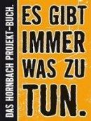 diverse Hornbach: Es gibt immer was zu tun: Das Große Hornbach-Projekt-Buch