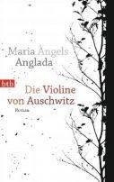 Maria Àngels Anglada: Die Violine von Auschwitz