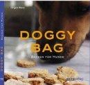 Jürgen Wenz: Doggy Bag: Backen für Hunde