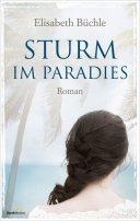 Elisabeth Büchle: Sturm im Paradies