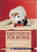 Silke Böhm: Rohfütterung für Hunde