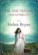 Helen Bryan: Tal der Träume. Der Aufbruch