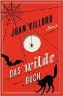 Juan Villoro: Das wilde Buch