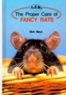 Nick Mays: The Proper Care of Fancy Rats