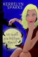 Kerrely Sparks: Wie angelt man sich einen Vampir?