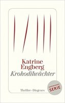 Katrine Engberg: Krokodilwächter