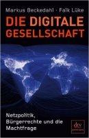 Markus Beckedahl, Falk Lüke: Die digitale Gesellschaft