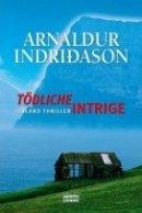 Arnaldur Indriðason: Tödliche Intrige