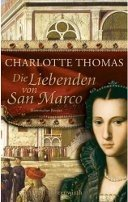 Charlotte Thomas: Die Liebenden von San Marco