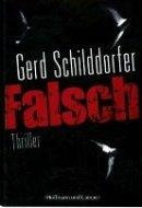 Gerd Schilddorfer: Falsch