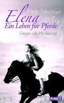 Nele Neuhaus: Elena - Ein Leben für Pferde: Gegen alle Hindernisse