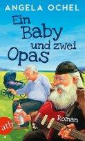 Angela Ochel: Ein Baby und zwei Opas