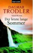 Dagmar Trodler: Der letzte lange Sommer