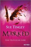 Sue Tingey: Marked - Eine teuflische Liebe