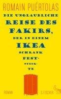 Romain Puértolas: Die unglaubliche Reise des Fakirs, der in einem Ikea-Schrank feststeckte