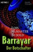 Lois McMaster Bujold: Der Botschafter