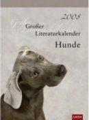 Groh Verlag (Hg.): Großer Literaturkalender Hunde 2008
