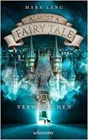 Mara Lang: Almost a Fairy Tale. Verwunschen