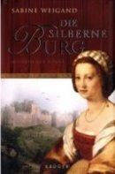 Sabine Weigand: Die silberne Burg