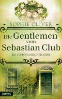 Sophie Oliver: Die Gentlemen vom Sebastian Club