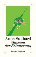Anna Stothard: Museum der Erinnerung
