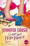 Jennifer Crusie: Chaos auf High Heels